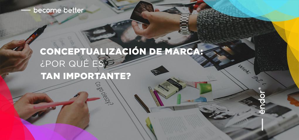 Conceptualización de marca: ¿Por qué es tan importante?