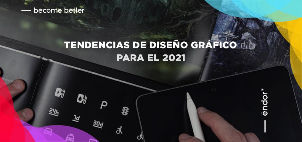 Tendencias de diseño gráfico para el 2021