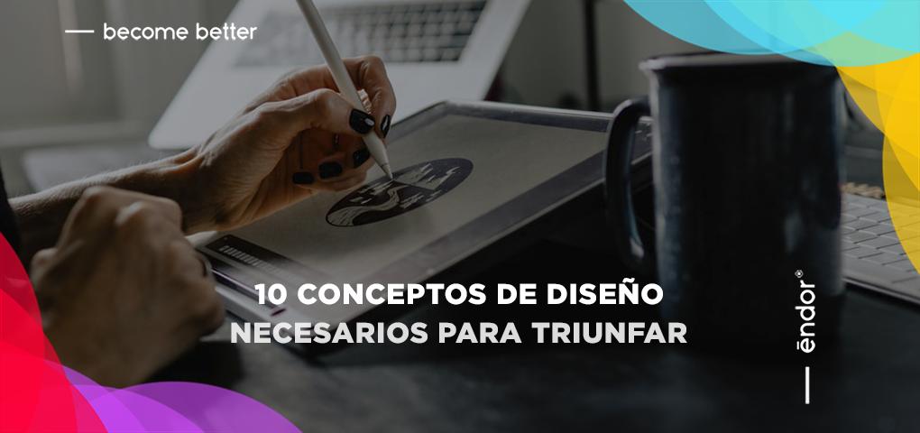 10 conceptos de diseño que necesitas para triunfar