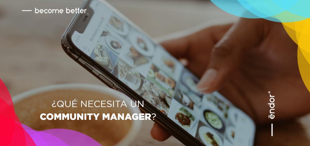 ¿Qué necesita un community manager?