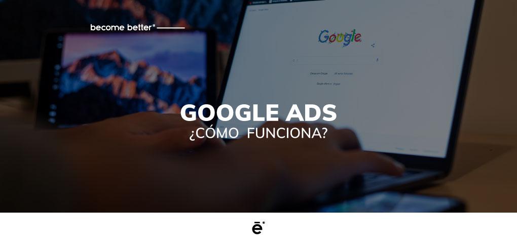 Google Ads: ¿Cómo funciona?